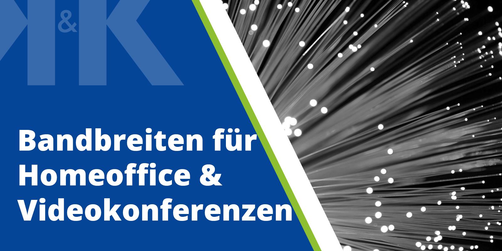 """Vorschaubild für den Blogpost """"Bandbreiten für Home Office & Videokonferenzen"""""""